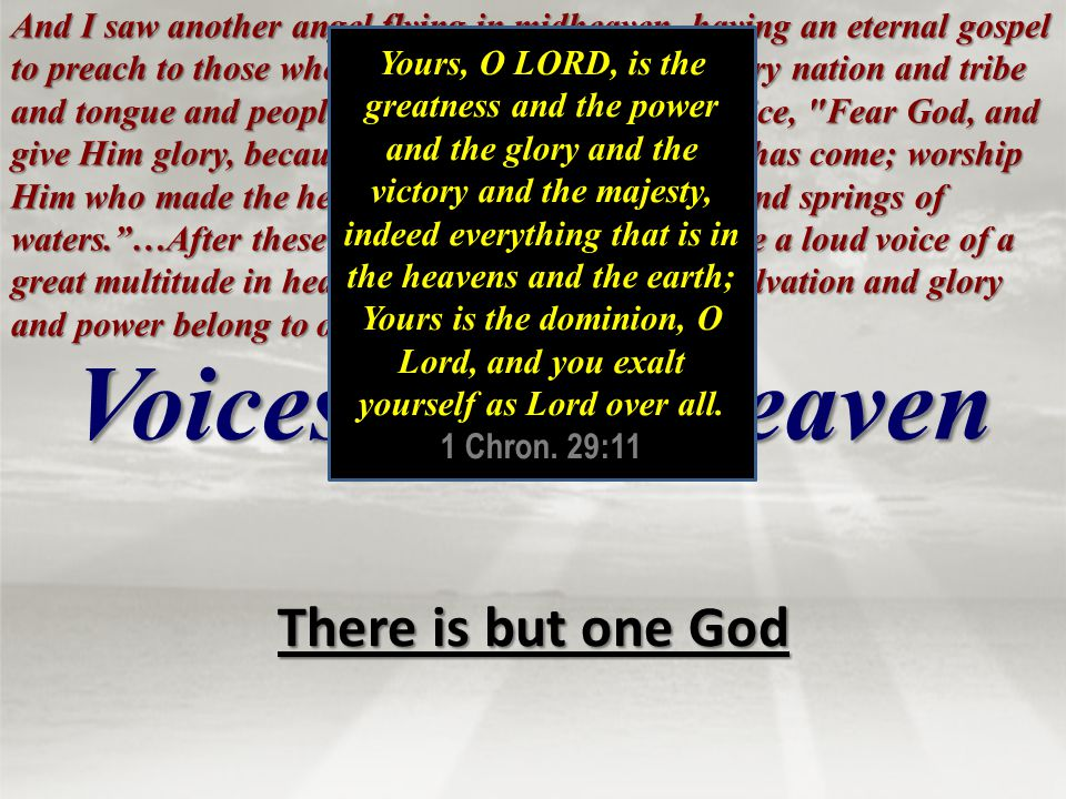 Voices From Heaven There is but one God