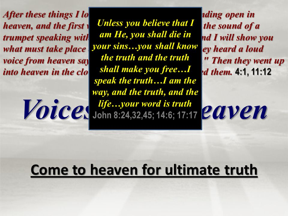 Come to heaven for ultimate truth