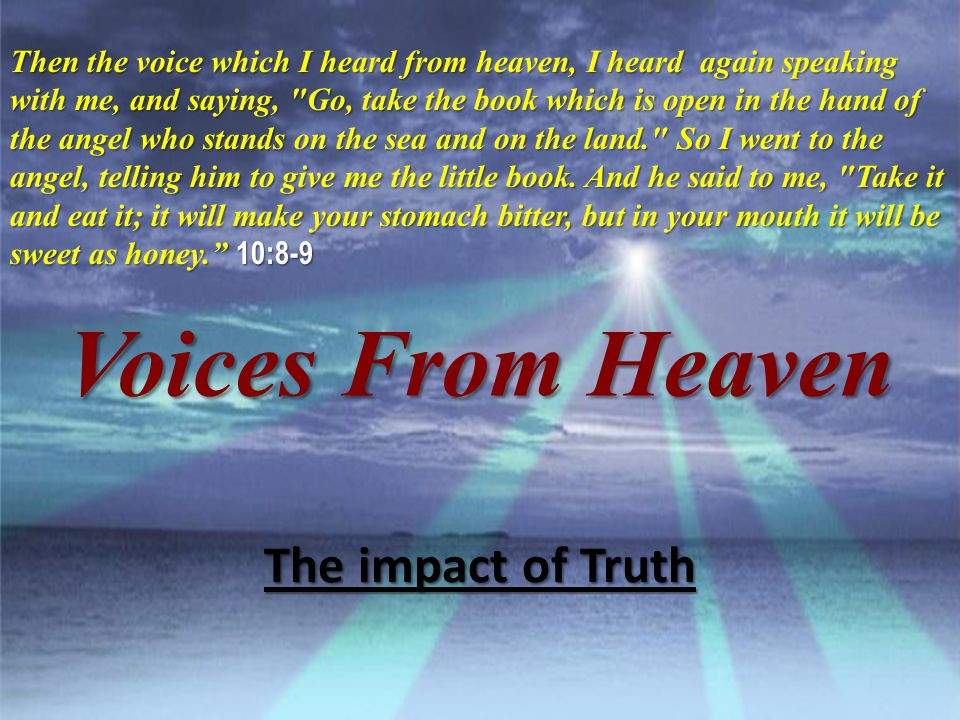 Voices From Heaven The impact of Truth