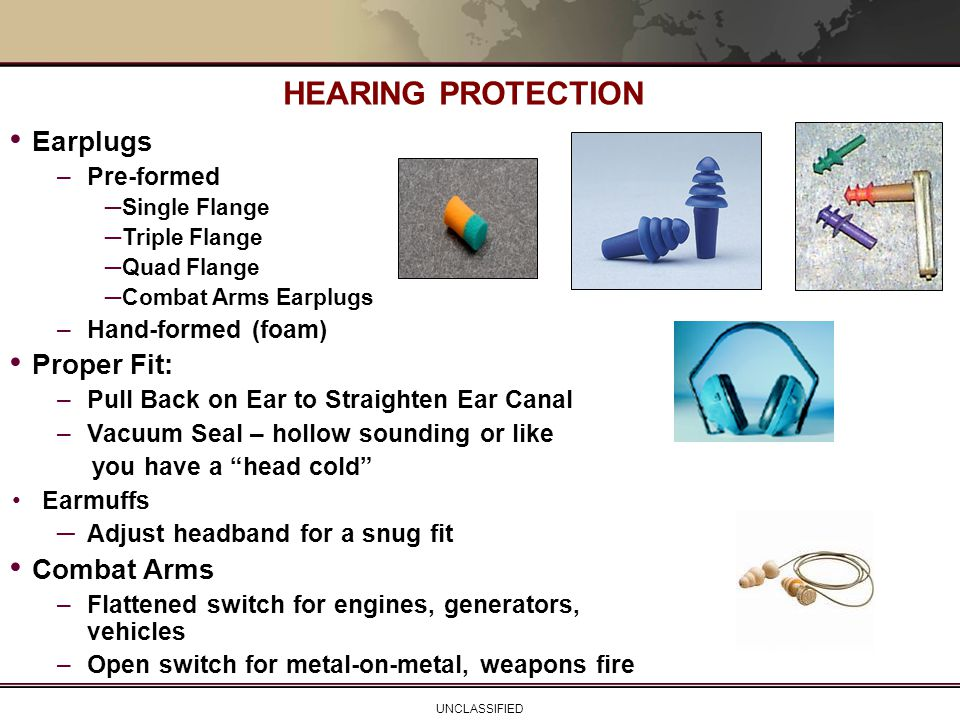 HEARING PROTECTION Earplugs Proper Fit: Combat Arms Pre-formed
