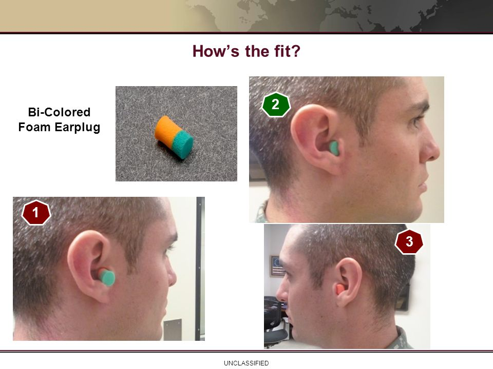 How's the fit Bi-Colored Foam Earplug