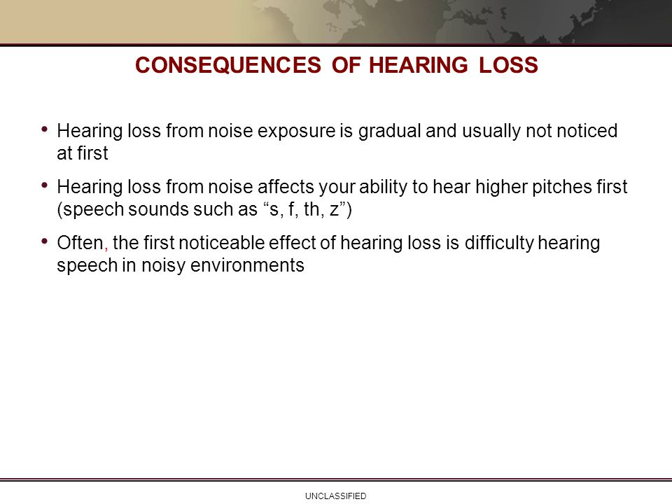 CONSEQUENCES OF HEARING LOSS