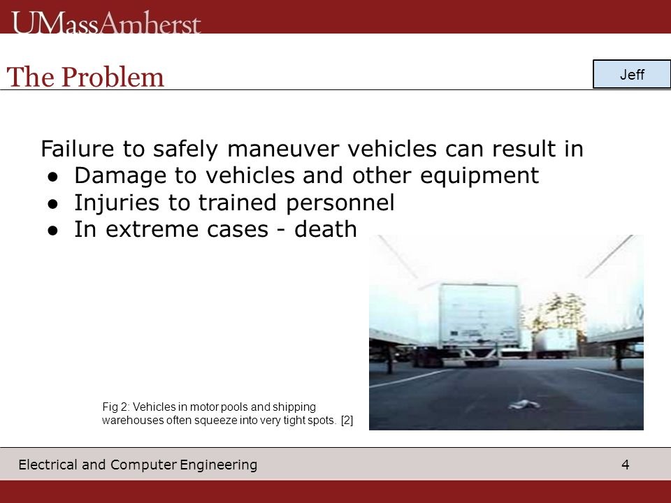 The Problem Failure to safely maneuver vehicles can result in