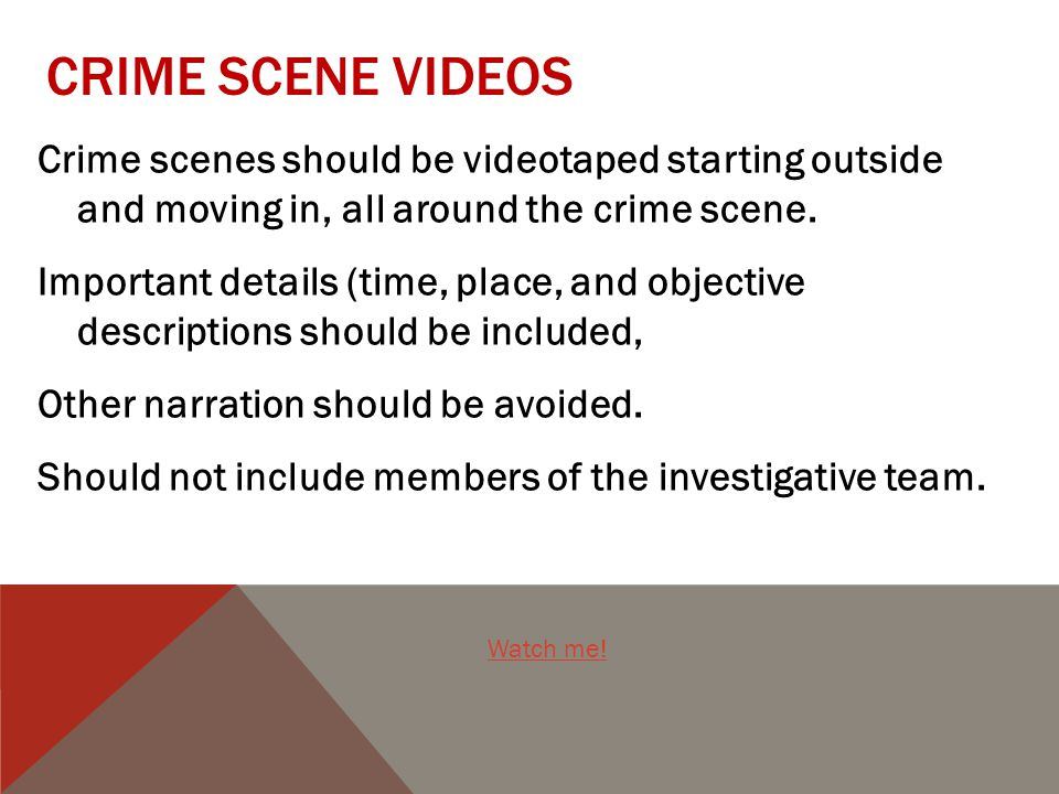 Crime Scene Videos