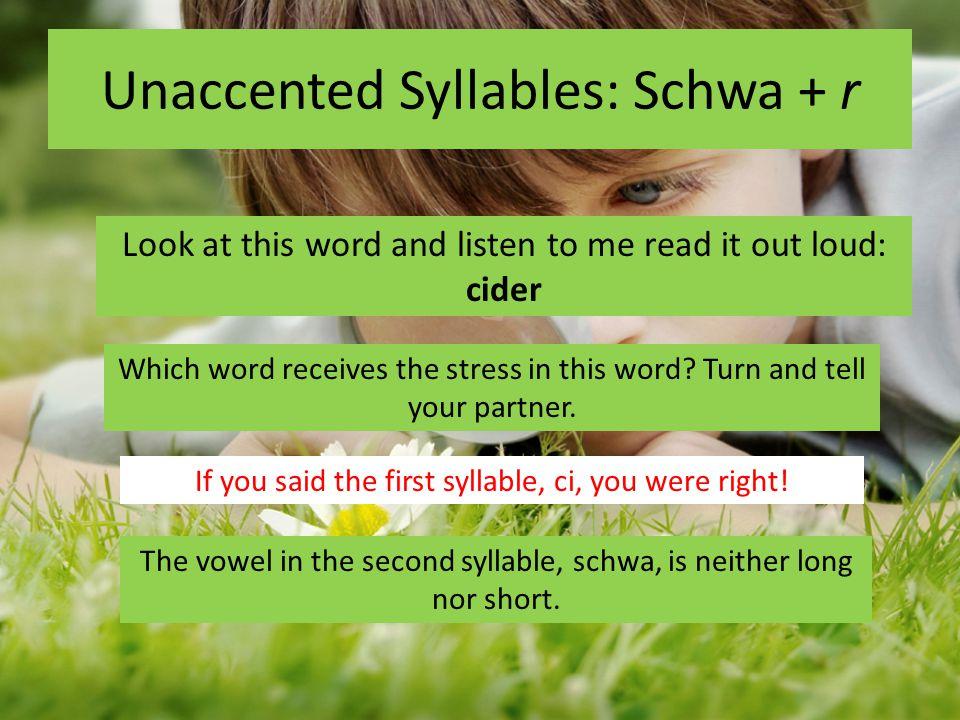 Unaccented Syllables: Schwa + r