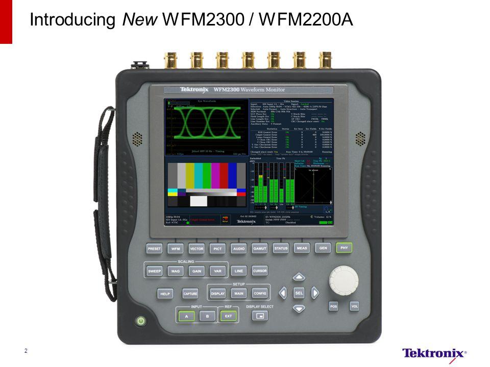 Introducing New WFM2300 / WFM2200A