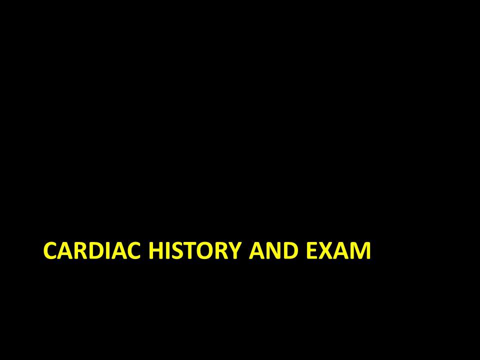 Cardiac history and Exam