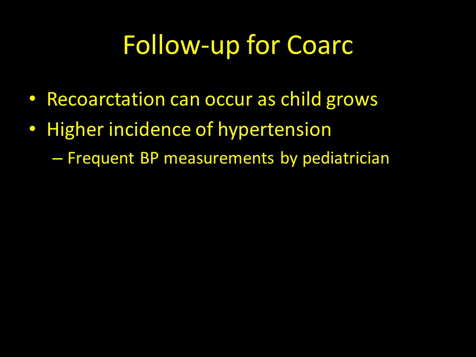 Follow-up for Coarc Recoarctation can occur as child grows