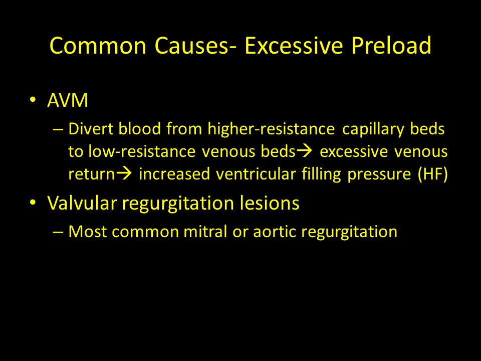 Common Causes- Excessive Preload