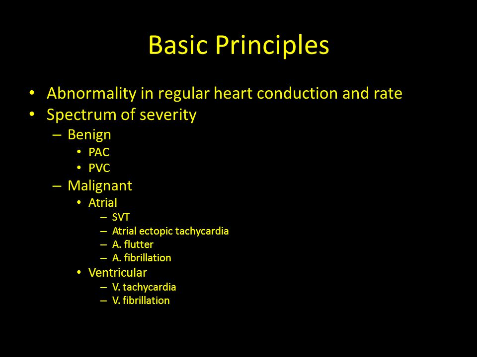 Basic Principles Abnormality in regular heart conduction and rate