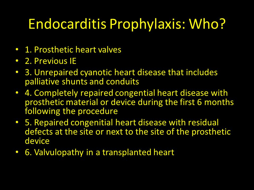 Endocarditis Prophylaxis: Who