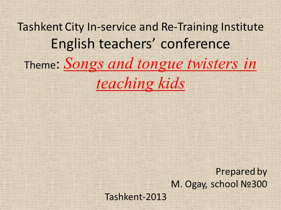 Prepared by M. Ogay, school №300 Tashkent-2013