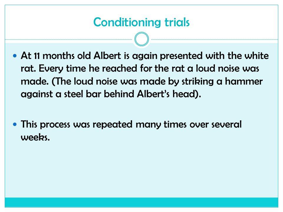 Conditioning trials