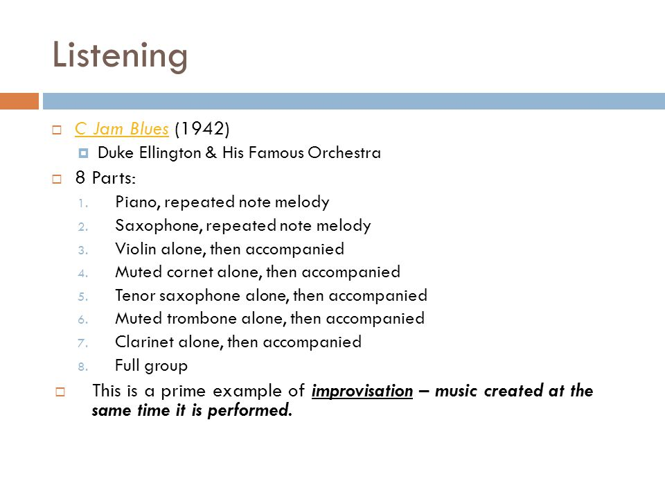 Listening C Jam Blues (1942) 8 Parts: