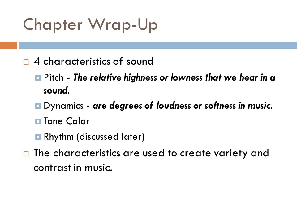 Chapter Wrap-Up 4 characteristics of sound