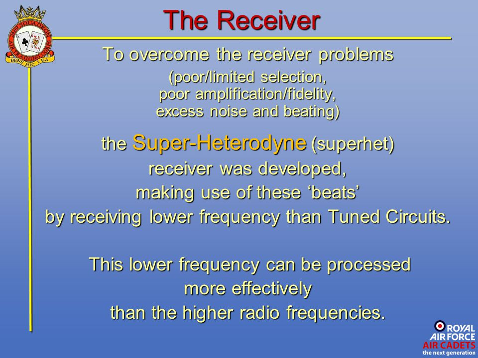 The Receiver To overcome the receiver problems