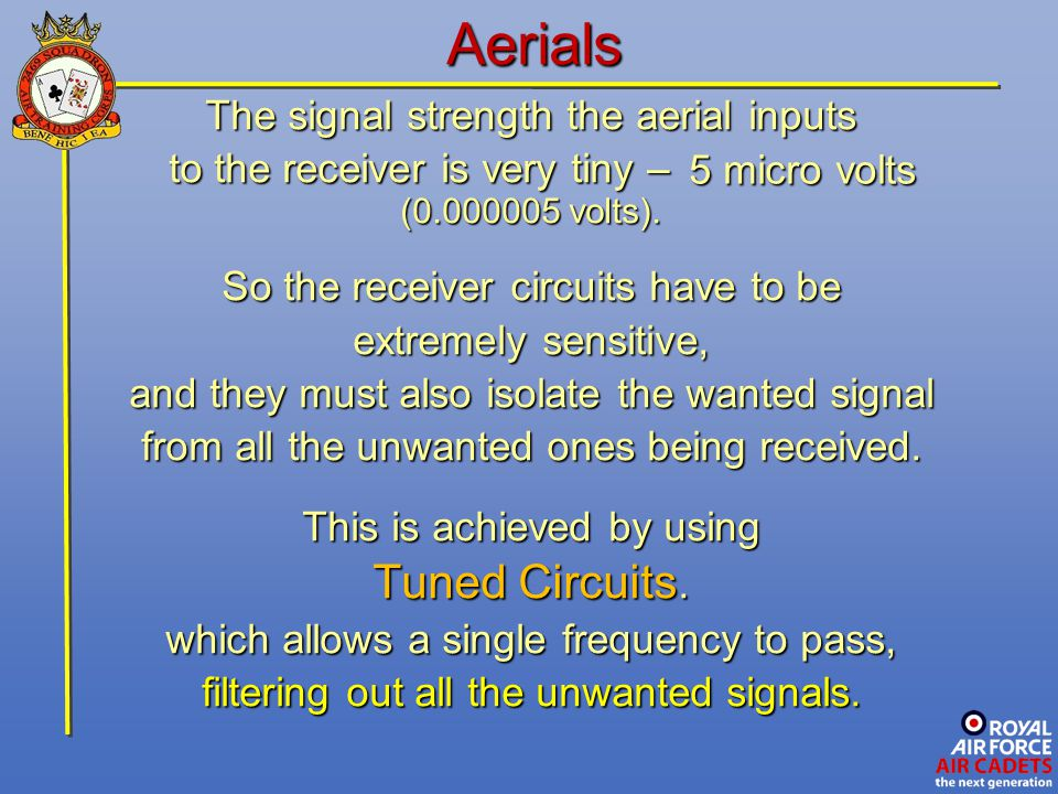 Aerials Tuned Circuits. The signal strength the aerial inputs