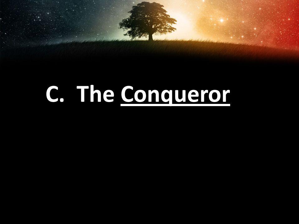 C. The Conqueror