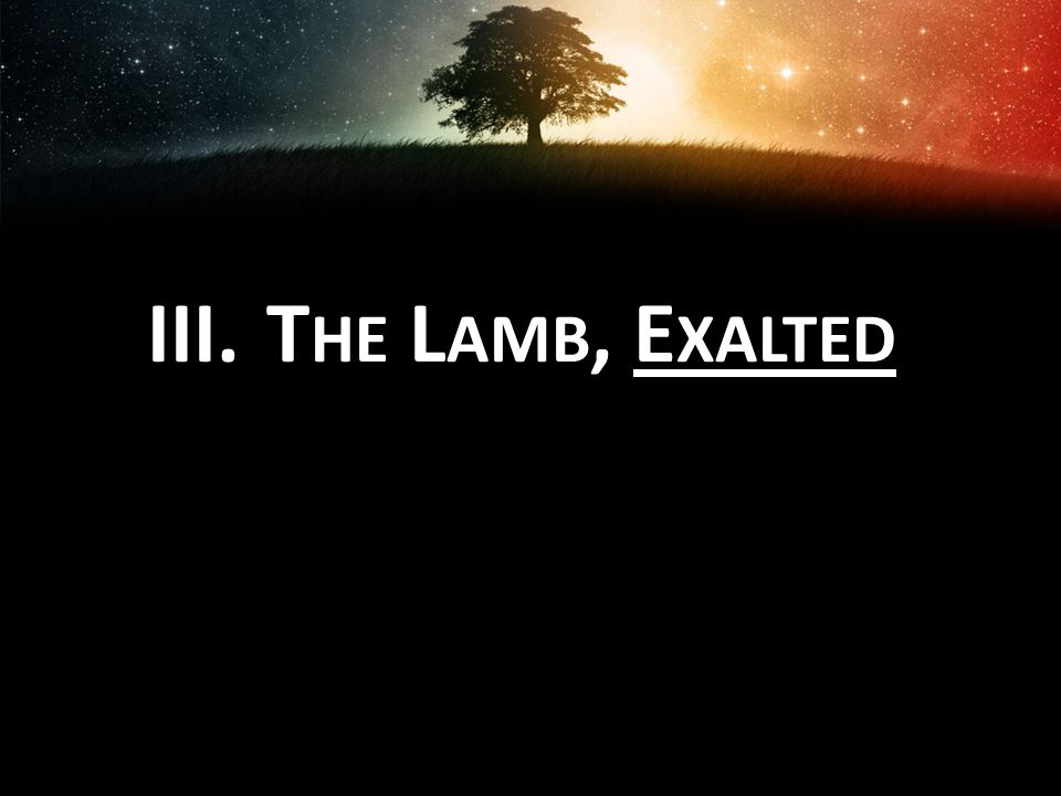 The Lamb, Exalted