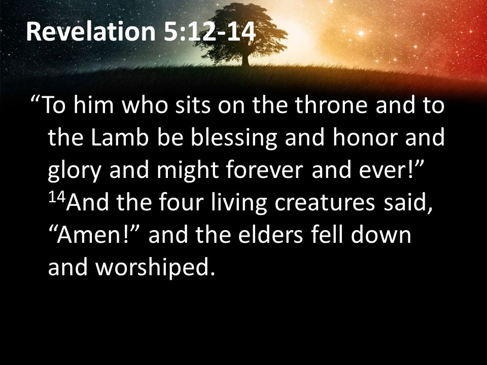 Revelation 5:12-14