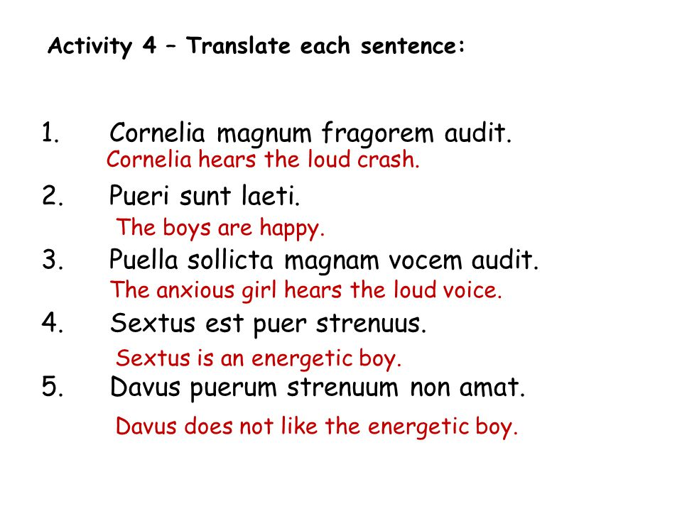 Activity 4 – Translate each sentence: