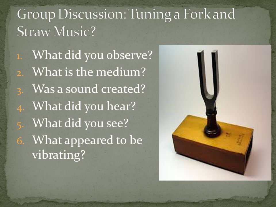 Group Discussion: Tuning a Fork and Straw Music
