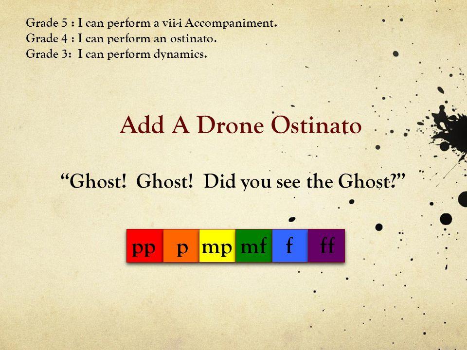 Add A Drone Ostinato pp p mp mf f ff