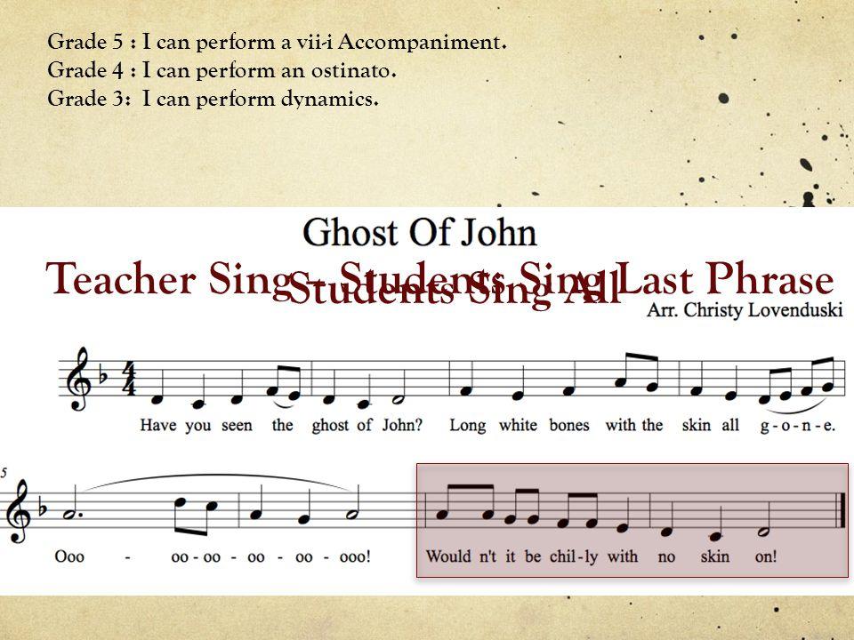 Teacher Sing – Students Sing Last Phrase