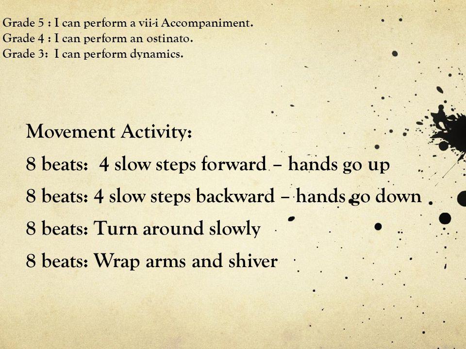 8 beats: 4 slow steps forward – hands go up