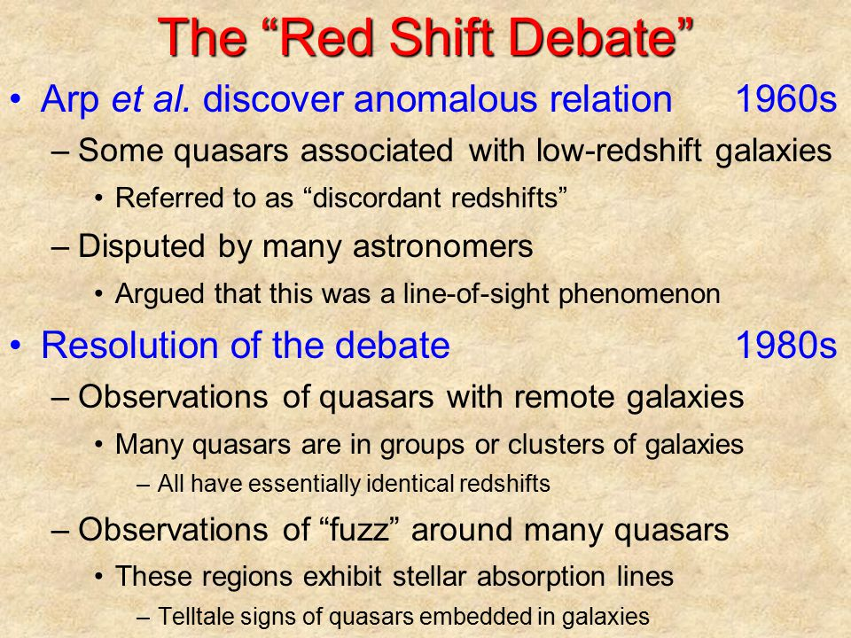 The Red Shift Debate Arp et al. discover anomalous relation 1960s