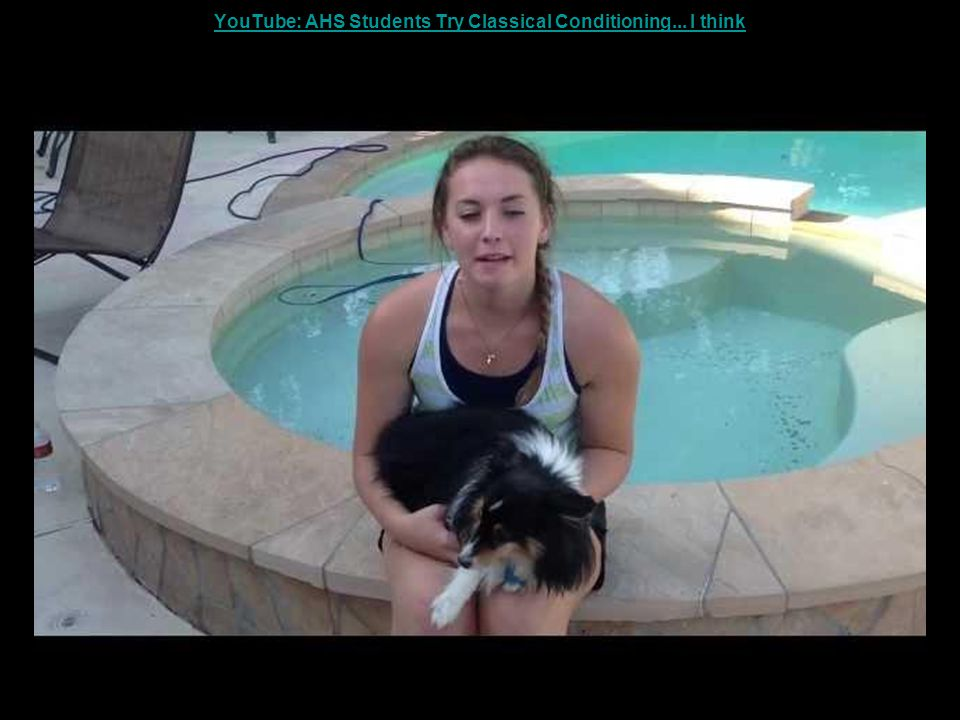 YouTube: AHS Students Try Classical Conditioning... I think