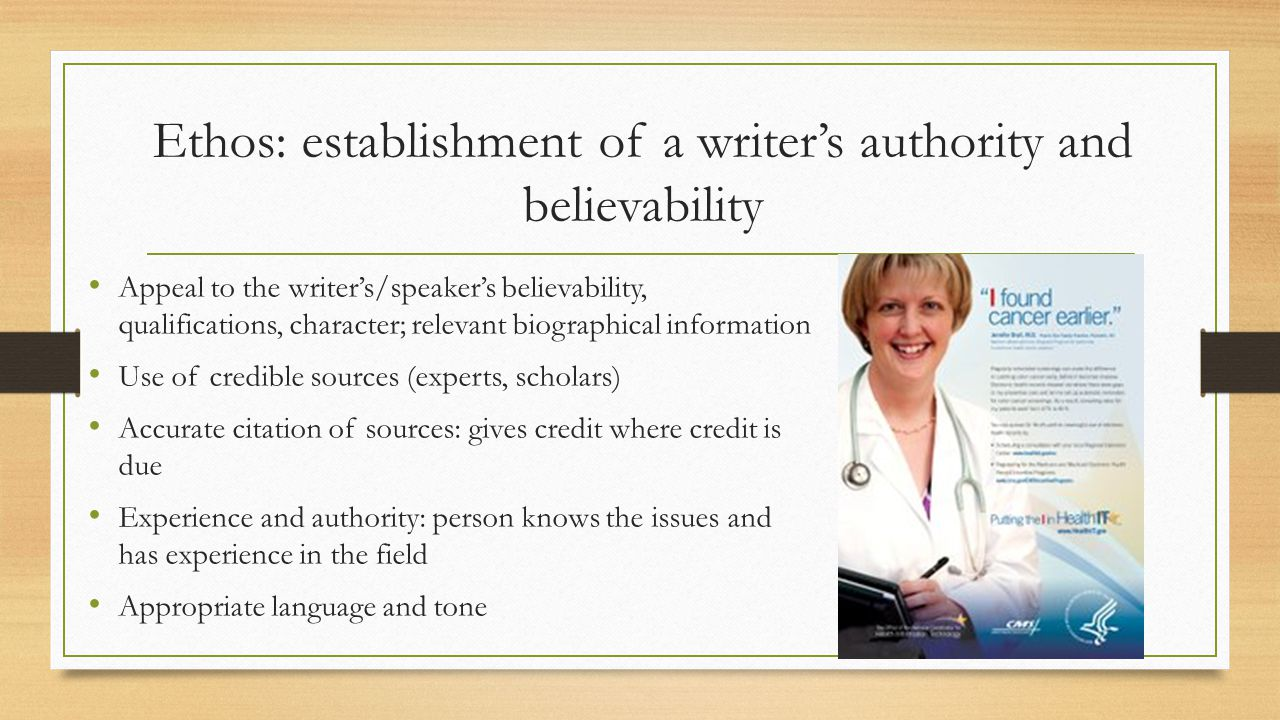 Ethos: establishment of a writer's authority and believability