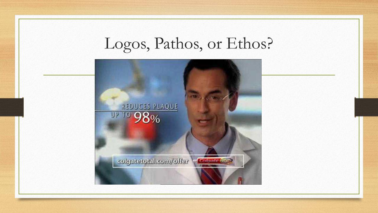 Logos, Pathos, or Ethos Logos/ethos