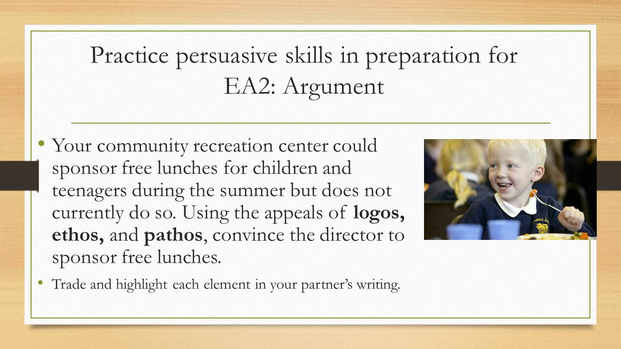 Practice persuasive skills in preparation for EA2: Argument