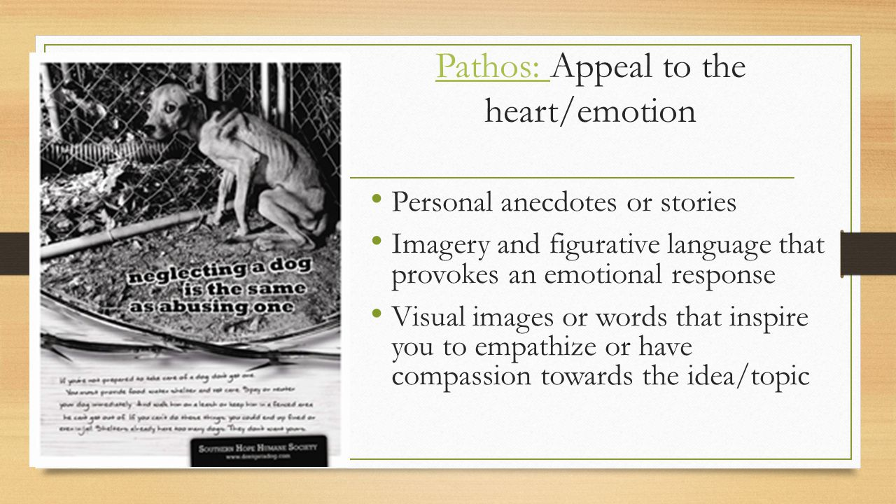 Pathos: Appeal to the heart/emotion