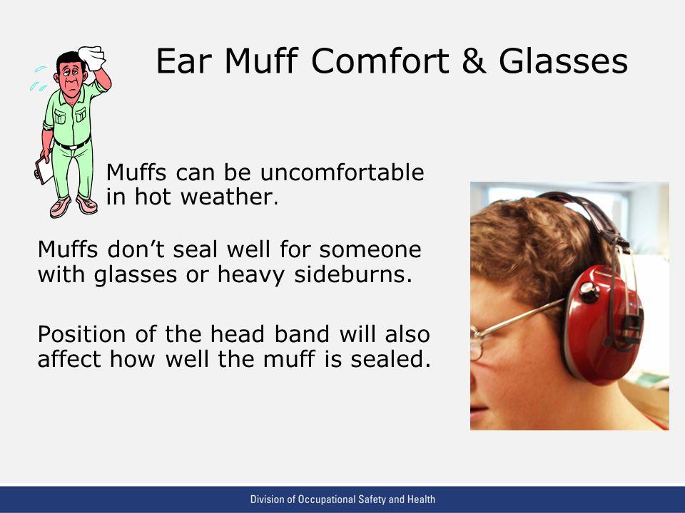 Ear Muff Comfort & Glasses