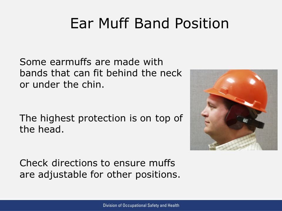 Ear Muff Band Position Some earmuffs are made with bands that can fit behind the neck or under the chin.