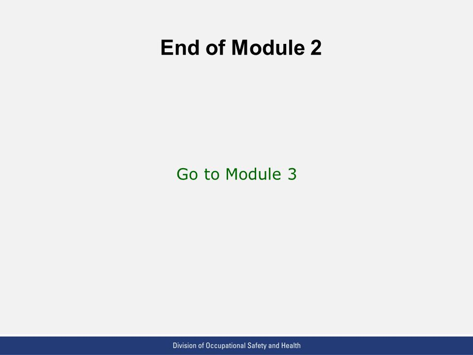 End of Module 2 Go to Module 3