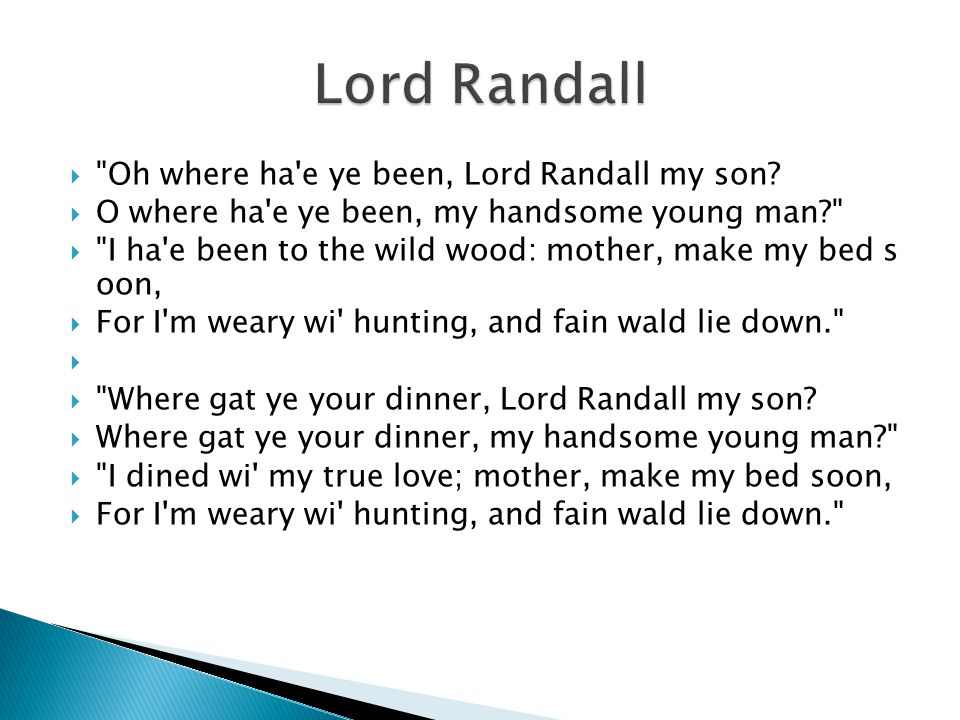 Lord Randall Oh where ha e ye been, Lord Randall my son