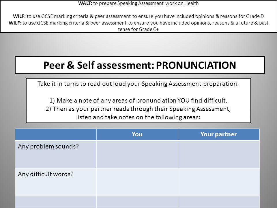 Peer & Self assessment: PRONUNCIATION
