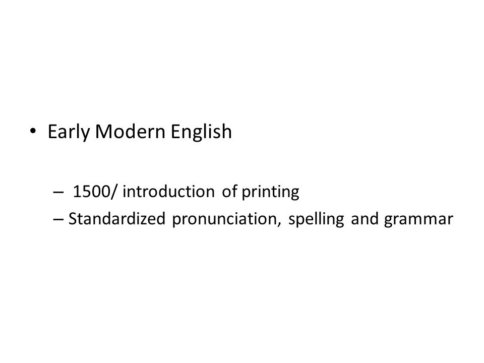 Early Modern English 1500/ introduction of printing