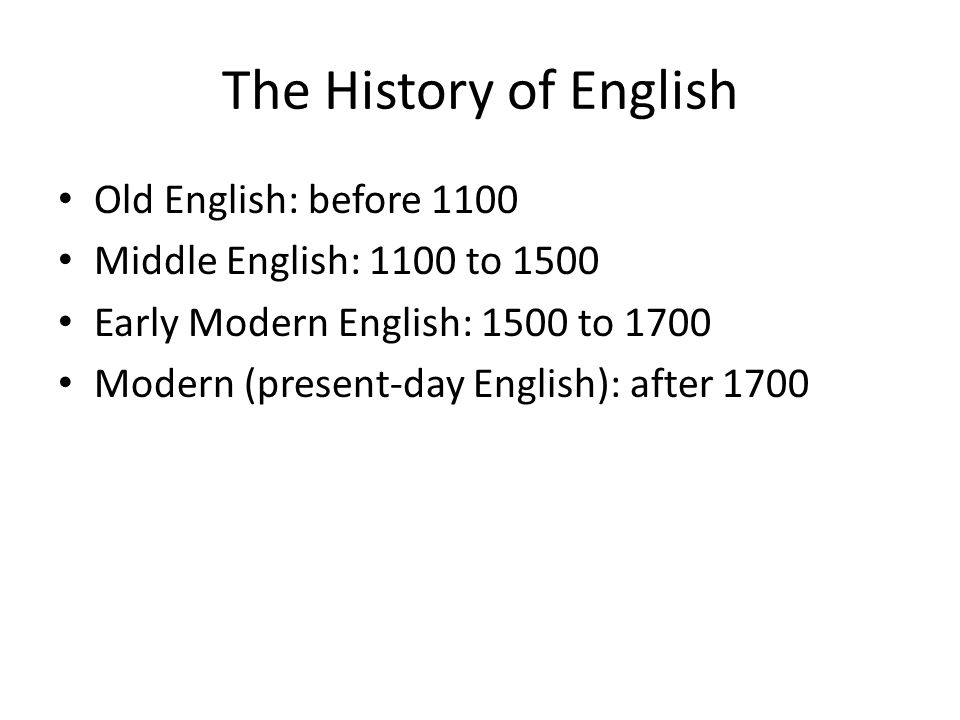 The History of English Old English: before 1100
