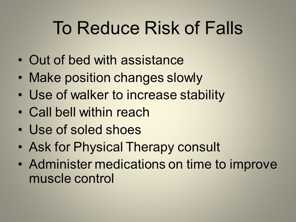 To Reduce Risk of Falls Out of bed with assistance