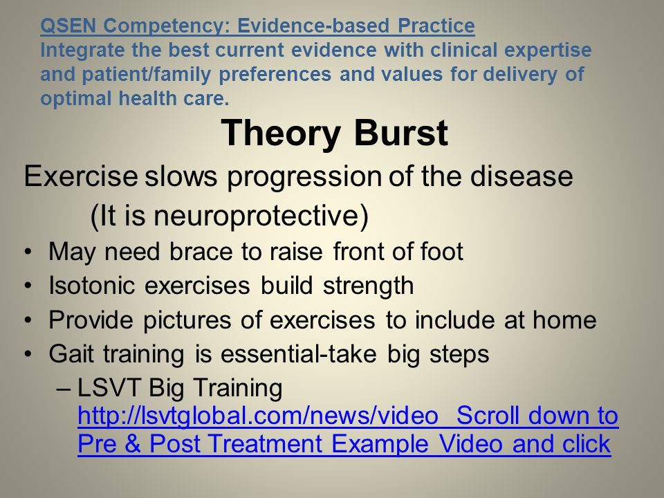 Theory Burst Exercise slows progression of the disease