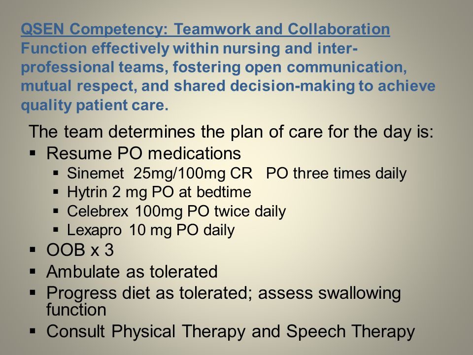The team determines the plan of care for the day is: