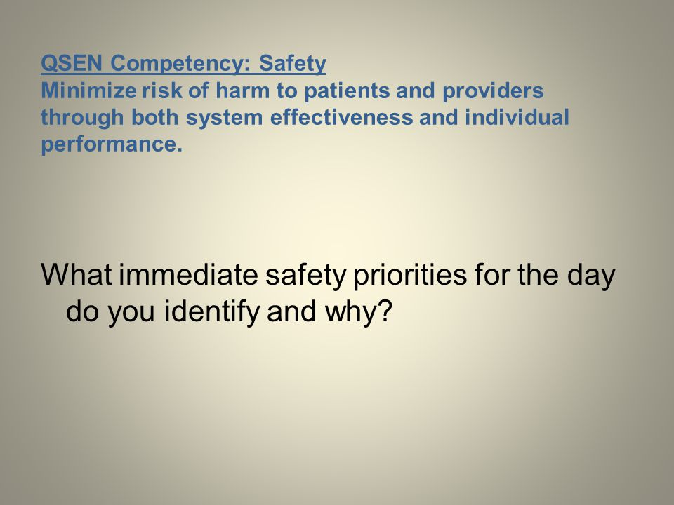 What immediate safety priorities for the day do you identify and why