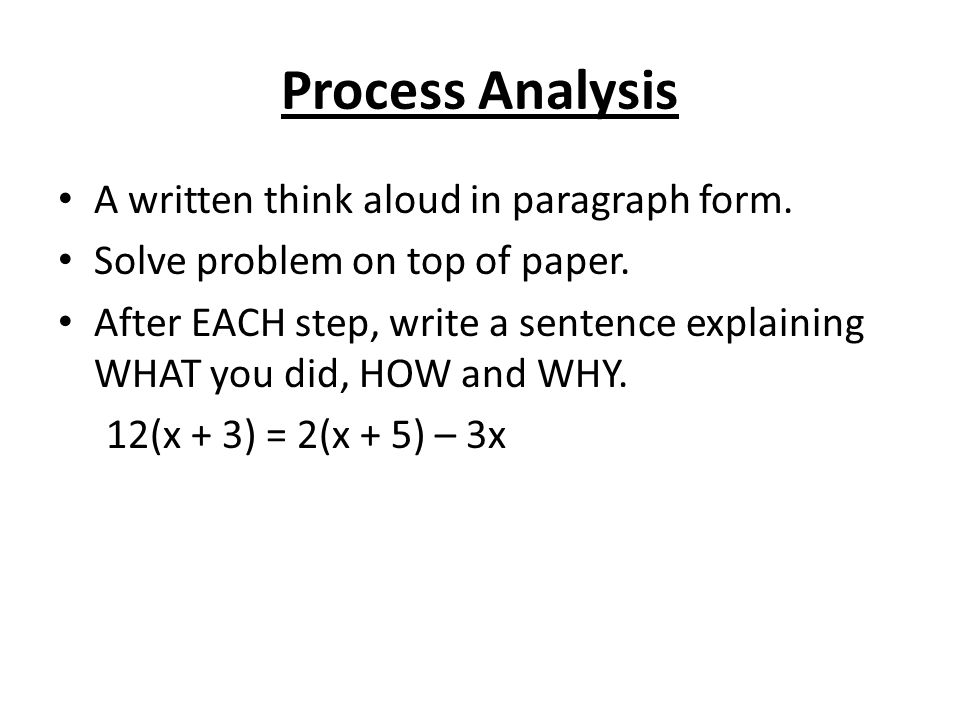 Process Analysis A written think aloud in paragraph form.