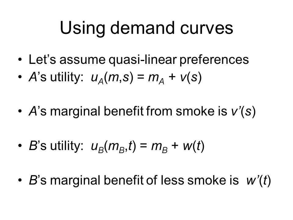 Using demand curves Let's assume quasi-linear preferences
