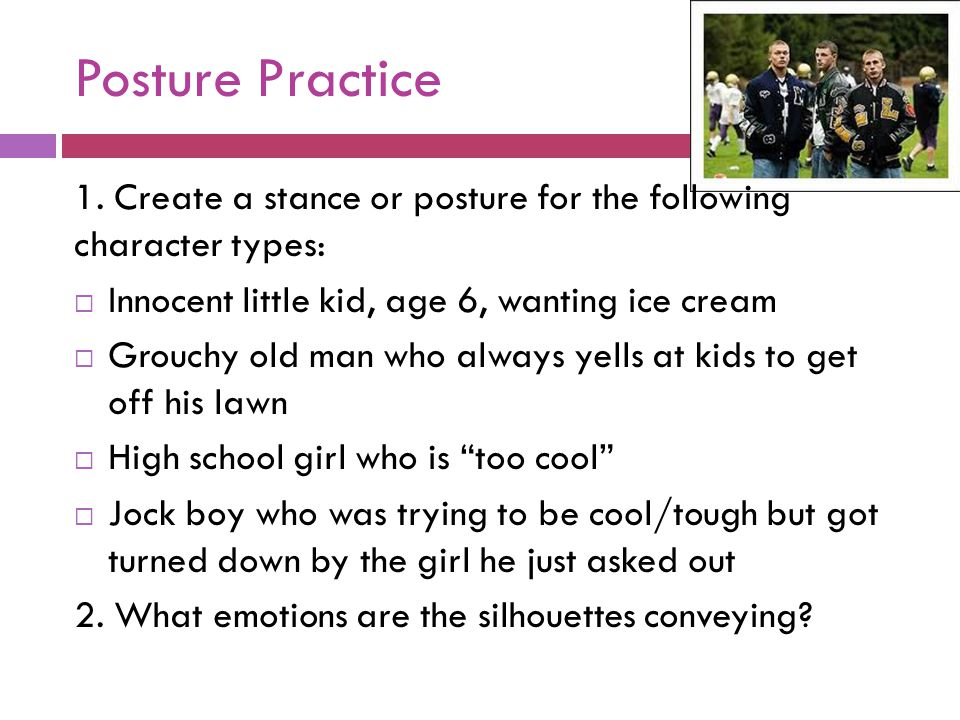 Posture Practice 1. Create a stance or posture for the following character types: Innocent little kid, age 6, wanting ice cream.