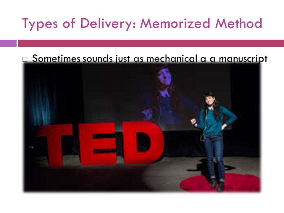 Types of Delivery: Memorized Method